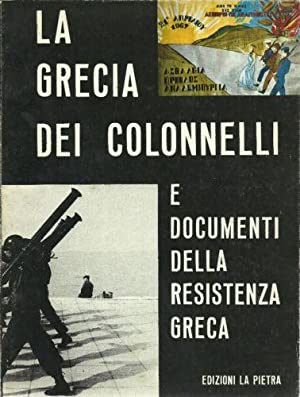 La Grecia dei Colonnelli e documenti della resistenza greca.: Nizza Enzo