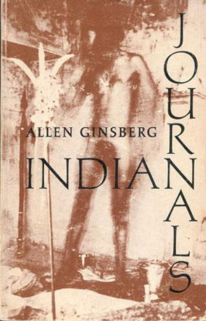 Allen Ginsberg. Indian Journals: Ginsberg Allen