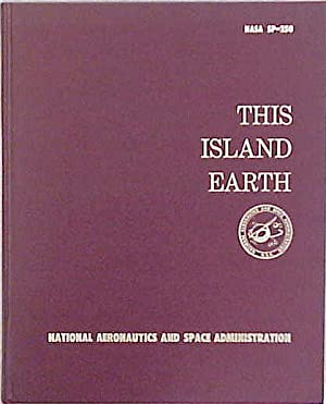This Island Earth. National aeronautics and space administration: Nicks Oran W.