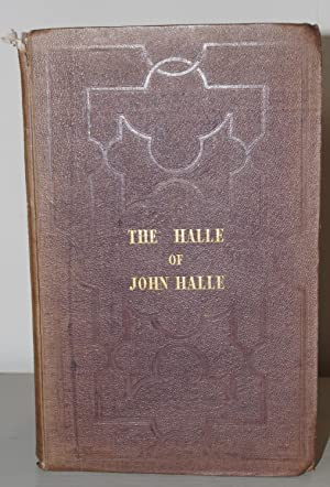 Prolusiones Historicae or essays illustrative of The Halle of John Halle, citizen and merchant of ...