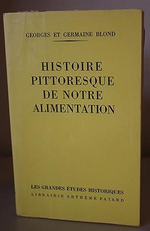 Histoire Pittoresque de Notre Alimentation: Georges et Germaine Blond