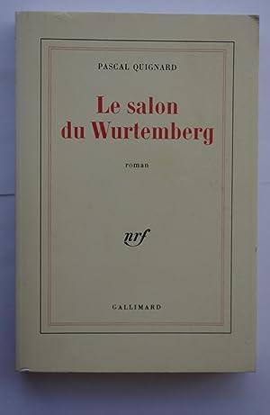 Le salon de Wurtemberg: Pascal Quignard