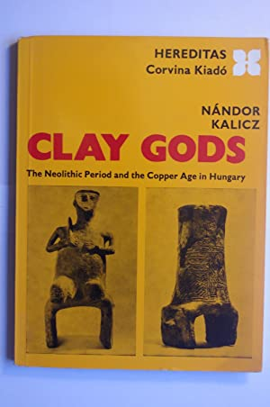 Clay Gods: The Neolithic Period and the Copper Age in Hungary