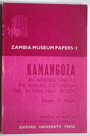 Kamangoza: An Introduction to the Iron Age cultures of the Victoria Falls region