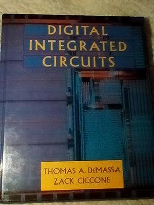 Digital Integrated Circuits: Thomas A. DeMassa;
