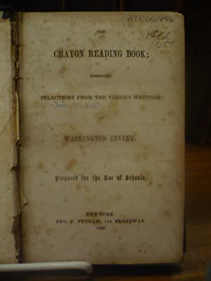The Crayon Reading Book:Comprising Selections from the Various Writings of Washington Irving: ...