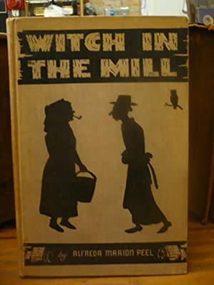 Witch in the Mill: Alfreda Marion Peel