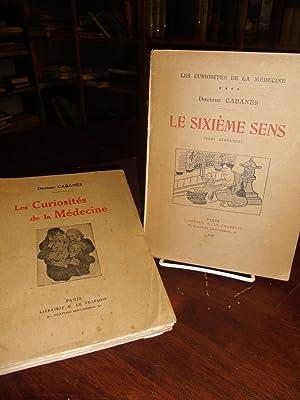 Les Curiosites de la Medecine/Le Sixieme Sens: Docteur Cabanes