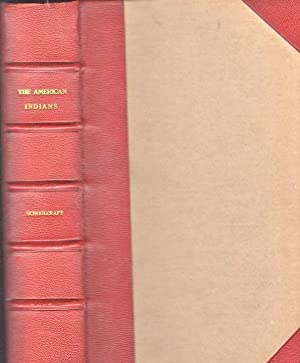 The American Indians, Their History, Condition and Prospects, From Original Notes and Manuscripts: ...