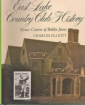 East Lake Country Club History. Home Course of Bobby Jones: Elliott, Charles Newton