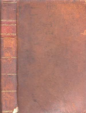 Antiquarian Researches: Comprising A History of the Indian Wars in the Country Bordering ...