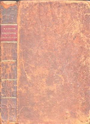 Theological Institutes; or, A View of the Evidences, Doctrines, Morals, and Institutions of ...