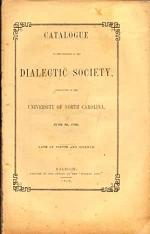 Catalogue of the Members of the Dialectic Society, Instituted in the University of North Carolina, ...
