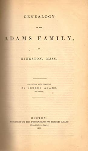 Genealogy of the Adams Family of Kingston, Mass: Adams, George