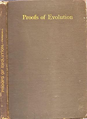 Proofs of Evolution. One of a Series of Popular Lectures Before the Brooklyn Ethical Association: ...