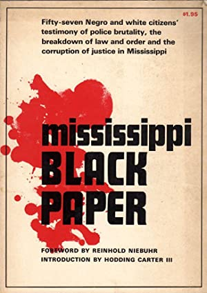Mississippi Black Paper. Fifty-seven Negro and white: Niebuhr, Reinhold (foreword);