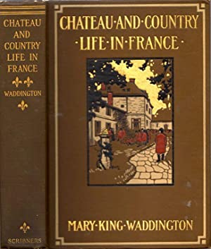 Chateau and Country Life in France: Waddington, Mary King