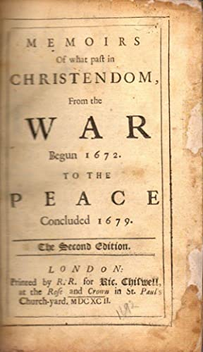 Memoirs of What Past in Christendom. From the War Begun 1672 to the Peace Concluded 1679: Temple, ...