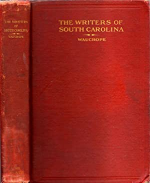 The Writers of South Carolina. With a Critical Introduction, Biographical Sketches, and Selections ...