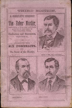The Raber Murder, Containing A Detailed and Accurate Account of the Murder, of Joseph Raber by ...