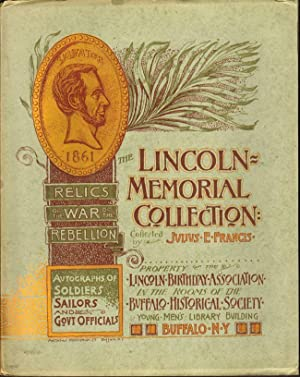 The Lincoln Memorial Collection. Relics of the War of the Rebellion. Autographs of Soldiers and ...