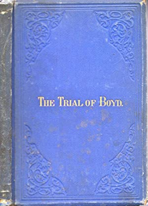 Proceedings of the Trial of Hon. James Boyd, of Montgomery Co., PA., June 14, 1873, By His ...