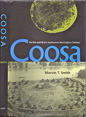 Coosa. The Rise and Fall of a Southeastern Mississippian Chiefdom