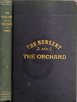 The Nursery and the Orchard: Peek, S. W.