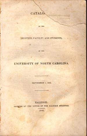 Catalogue of the Trustees, Faculty and Students, of the University of North Carolina: University of...
