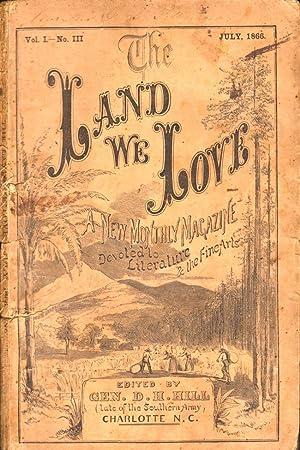 The Land We Love Vol. I. No. III (July 1866): Hill, Gen. D. H. (Editor)