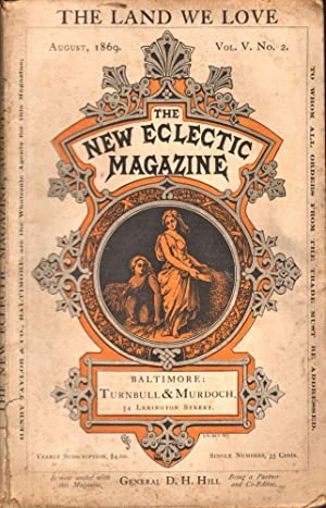 The Land We Love and The New Eclectic Magazine Vol V. No. 2 (August 1869): Hill, Gen D. H. (...