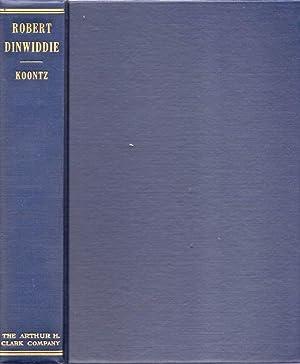 Robert Dinwiddie his career in American Colonial Government and Westward Expansion: Koontz, Louis ...