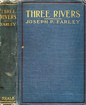 Three Rivers. The James, The Potomac The Hudson: Farley, Joseph Pearson