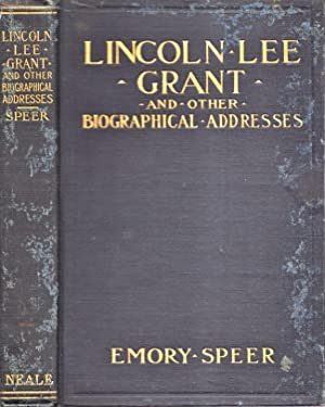 Lincoln, Lee, Grant and Other Biographical Addresses: Speer, Judge Emory