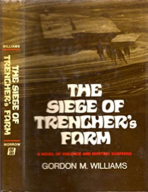 The Siege of Trencher's Farm. A Novel of Violence and Riveting Suspense: Williams, Gordon M.