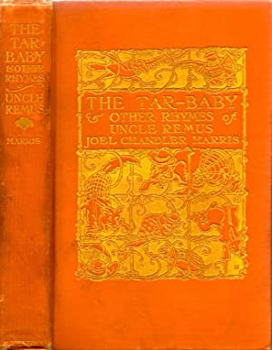 The Tar-Baby and Other Rhymes of Uncle Remus: Harris. Joel Chandler