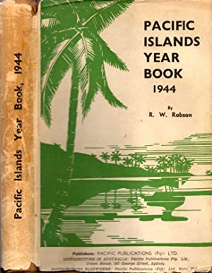 Pacific Islands Year Book 1944: Robson, R. W. (Compiler and Editor)