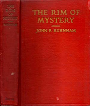 The Rim of Mystery A Hunter's Wanderings in Unknown Siberian Asia: Burnham, John B.