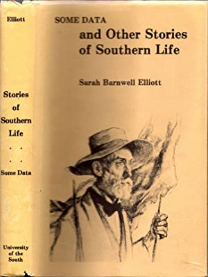 Some Data and Other Stories of Southern Life: Elliott, Sarah Barnwell