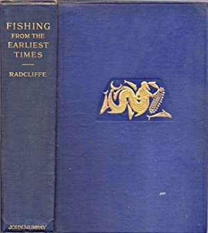 Fishing From the Earliest Times: Radcliffe, William