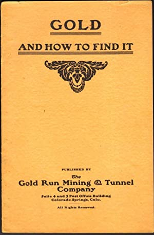 Gold and How to Find It: Gold Run Mining & Tunnel Company]