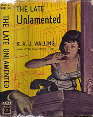 The Late Unlamented: Walling, R. A.