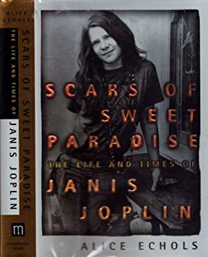 Scars of Sweet Paradise: The Life and: Echols, Alice