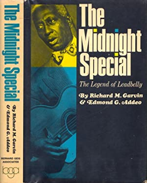 The Midnight Special: The Legend of Leadbelly: Garvin, Richard M.; Addeo, Edmond G.