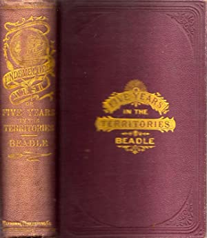 The Undeveloped West; or, Five Years in the Territories: Beadle, J. H.