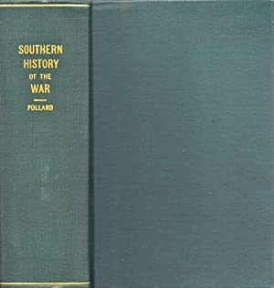 Southern History of the War (Two volumes in One): Pollard, E. A.