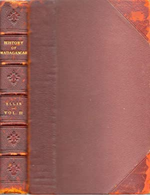 History of Madagascar (Volume II only): Ellis, Rev. William