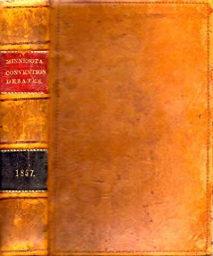 Debates and Proceedings of the Constitutional Convention for the Territory of Minnesota, To Form A ...