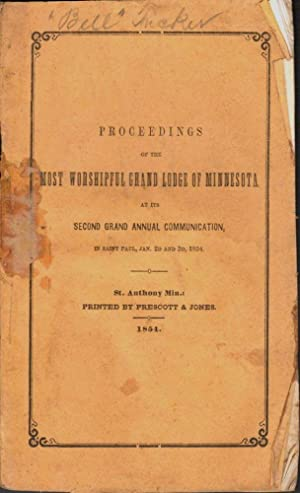 Proceedings of the Most Worshipful Grand Lodge of Minnesota, At Its Second Grand Annual ...