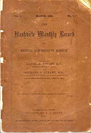 The Nashville Monthly Record of Medical and Physical Science. Vol. 1 No. 7. March 1859: Wright, ...